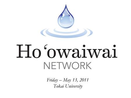 1 Friday – May 13, 2011 Tokai University. 2 Our Big Question #1 A Network Approach To Asset Building?