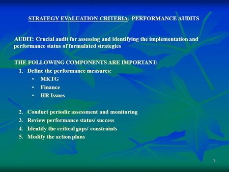 1 STRATEGY EVALUATION CRITERIA: PERFORMANCE AUDITS AUDIT: Crucial audit for assessing and identifying the implementation and performance status of formulated.