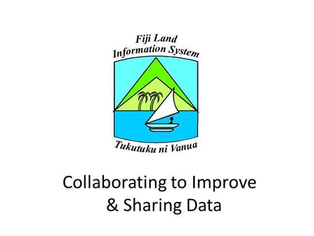 Collaborating to Improve & Sharing Data. Collecting, Compiling & Sharing Data.