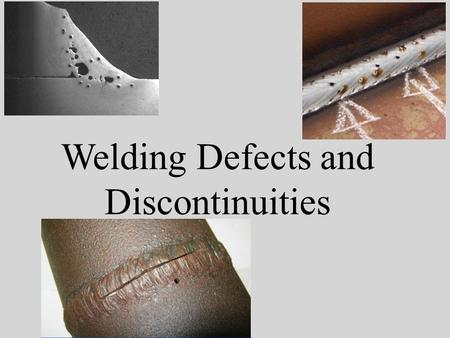 Welding Defects and Discontinuities