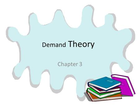 Demand Theory Chapter 3. A. Demand  determining the potential for introducing new products  understanding the impacts of change in the prices of competing.