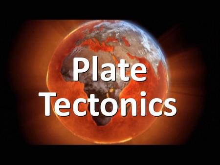 Plate Tectonics. Wilson- combined Continental Drift, Sea- Floor Spreading. A geologic theory that states that pieces of Earth's lithosphere are in constant,