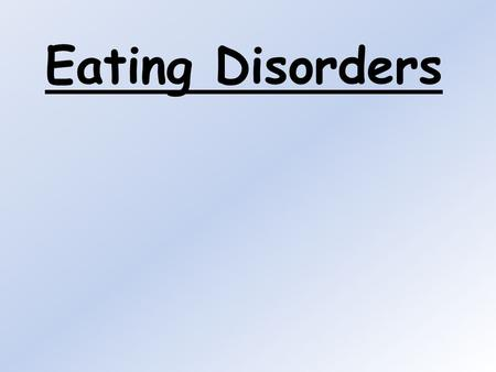 Eating Disorders. What is an eating disorder? Any of a range of psychological disorders characterized by abnormal or disturbed eating habits. Eating disorders.