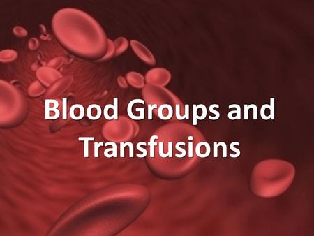 Blood Groups and Transfusions. Blood Loss Body is only able to compensate for minor losses – 15-30% cause weakness – >30% body goes into shock Can be.