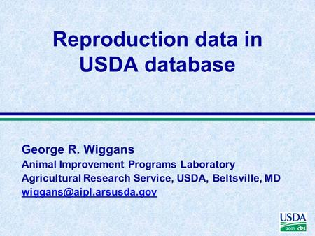 2005 George R. Wiggans Animal Improvement Programs Laboratory Agricultural Research Service, USDA, Beltsville, MD Reproduction.