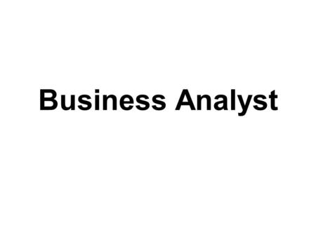 Business Analyst. Description Play consulting role for client company. Work on engagement teams usually consisting of four to five consultants led by.
