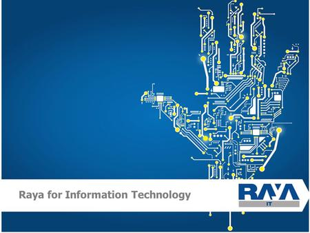 Raya for Information Technology. About US  Raya IT, established in 1998, operates in the field of systems integration and IT business solutions.  A.