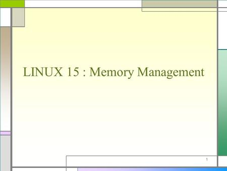LINUX 15 : Memory Management