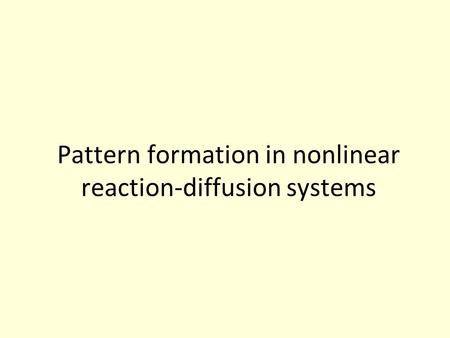 Pattern formation in nonlinear reaction-diffusion systems.