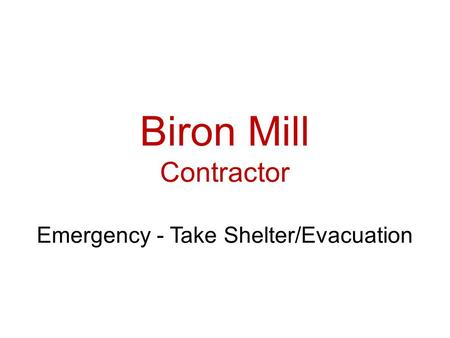 Biron Mill Contractor Emergency - Take Shelter/Evacuation.