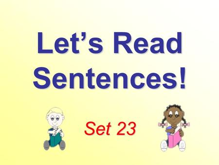 Let's Read Sentences! Set 23. Come see my pet and the vet. Come see my pet and the vet..