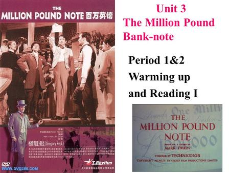 Unit 3 The Million Pound Bank-note Period 1&2 Warming up and Reading I.