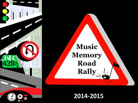 Music Memory Road Rally 2014-2015. HOW TO USE THIS ACTIVITY Whole Group This may be used as a whole group activity where the teacher leads the students.