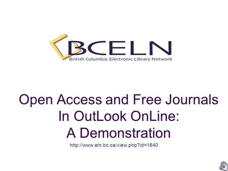 Open Access and Free Journals In OutLook OnLine: A Demonstration