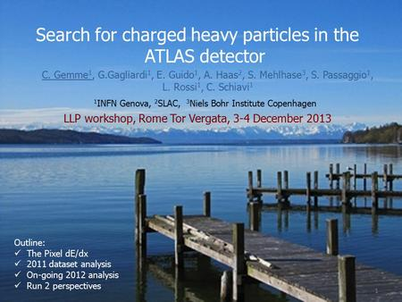 Search for charged heavy particles in the ATLAS detector C. Gemme 1, G.Gagliardi 1, E. Guido 1, A. Haas 2, S. Mehlhase 3, S. Passaggio 1, L. Rossi 1, C.