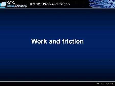 IP2.12.6 Work and friction © Oxford University Press 2011 Work and friction.