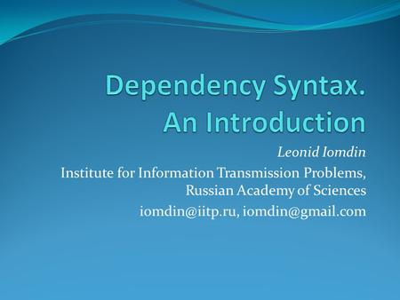 Leonid Iomdin Institute for Information Transmission Problems, Russian Academy of Sciences