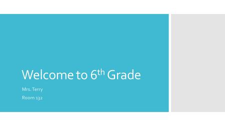 Welcome to 6 th Grade Mrs. Terry Room 132. 6 th Grade Our curriculum is available on the Tuckahoe Common School website: tuckahoecommonsd.com