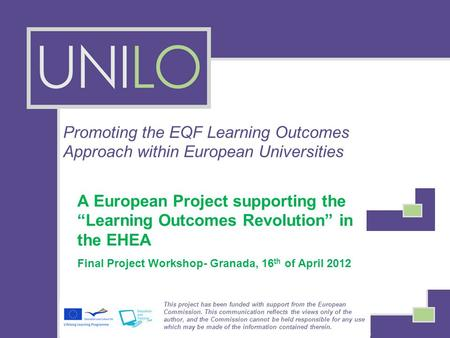 "Promoting the EQF Learning Outcomes Approach within European Universities A European Project supporting the ""Learning Outcomes Revolution"" in the EHEA."