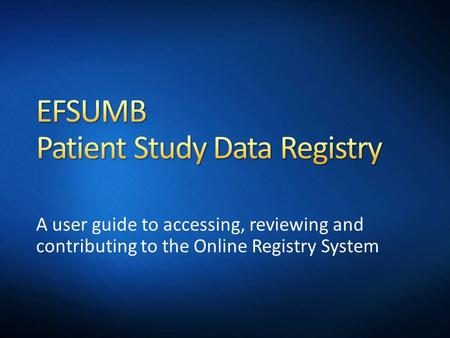 A user guide to accessing, reviewing and contributing to the Online Registry System.