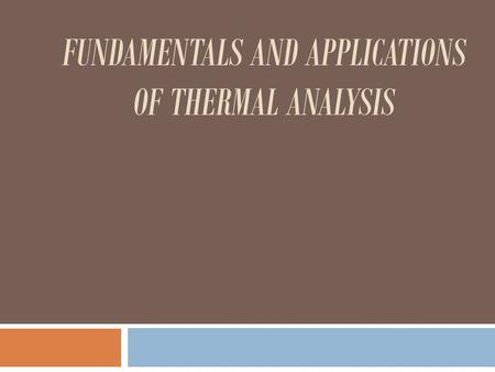 Fundamentals And applications Of Thermal Analysis