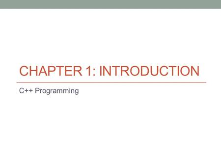 CHAPTER 1: INTRODUCTION C++ Programming. CS 241 Course URL:  Text Book: C++ How to Program, DETITEL & DEITEL, eighth Edition.
