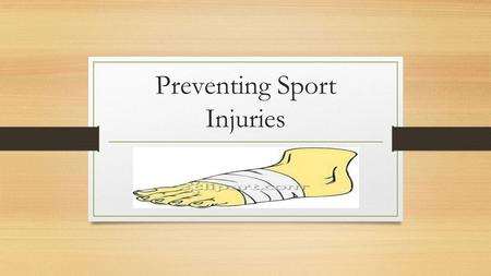 Preventing Sport Injuries. There are many ways to prevent sport injuries Most sport injuries are due to poor preparation and stretching practices.