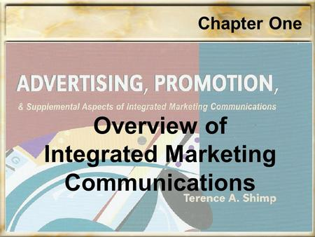 Chapter One Overview of Integrated Marketing Communications.