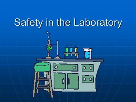 Safety in the Laboratory. Conduct yourself in a responsible manner!! Conduct yourself in a responsible manner!! Follow all written and verbal instructions.