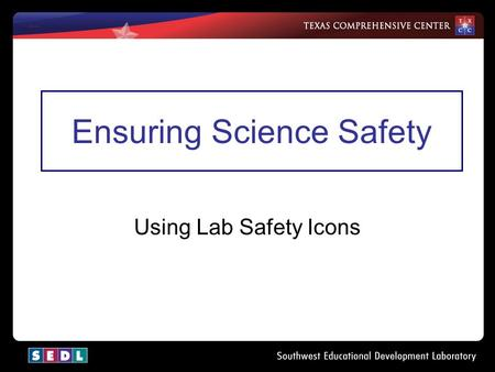 Ensuring Science Safety Using Lab Safety Icons. What the TEKS Outlines: (1) Scientific processes. The student, for at least 40% of instructional time,