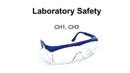 Laboratory Safety CH1, CH3. OSHA Laboratory Standard Requires a Chemical Hygiene Plan Rules for safe handling of hazardous chemicals.