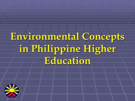 Environmental Concepts in Philippine Higher Education.