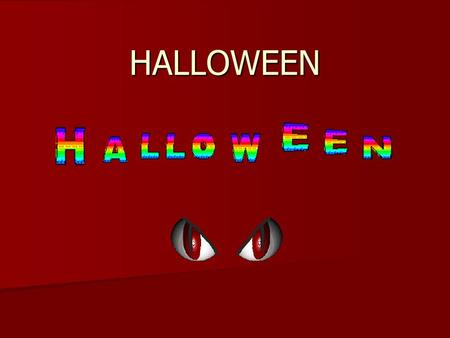 HALLOWEEN. HALLOWEEN Halloween (also spelled Hallowe'en) is an annual holiday celebrated on October 31 Halloween (also spelled Hallowe'en) is an annual.
