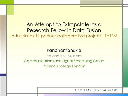 An Attempt to Extrapolate as a Research Fellow in Data Fusion Industrial multi-partner collaborative project - TATEM Pancham Shukla RA and PhD student.