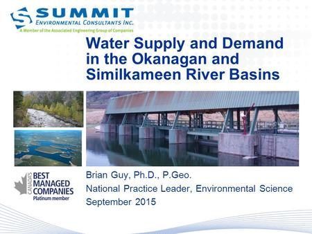 Water Supply and Demand in the Okanagan and Similkameen River Basins Brian Guy, Ph.D., P.Geo. National Practice Leader, Environmental Science September.