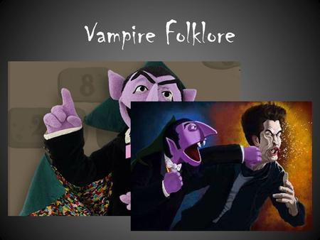 "Vampire Folklore. Tracing the Legend There is academic evidence that the vampire myth was born out of ""sorcery"" in ancient Egypt, a demon summoned into."