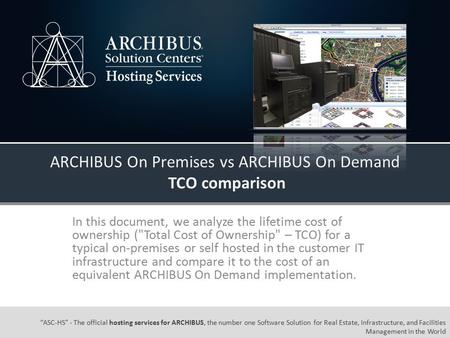"""ASC-HS"" - The official hosting services for ARCHIBUS, the number one Software Solution for Real Estate, Infrastructure, and Facilities Management in the."