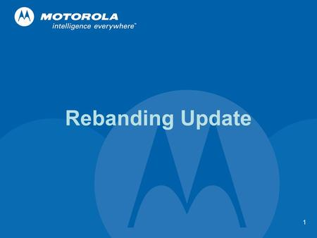 1 Rebanding Update 2 Basic Rebanding Message  Interference has been a serious problem for 800 MHz Public Safety and Critical Infrastructure communications.