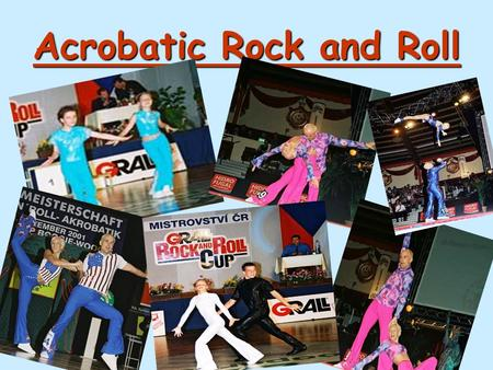 Acrobatic Rock and Roll. About this dance There are many kinds of dance. So for example Acrobatic Rock and Roll. Rock and Roll is the type of sport where.