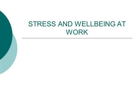 STRESS AND WELLBEING AT WORK. What is stress?  The Health and Safety Executive (HSE) has estimated that stress- related work accidents and ill health.