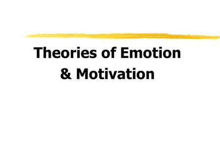major motivational and emotional response theories Emotion and motivation search for:  explain the major theories of emotion  this appraisal mediates between the stimulus and the emotional response, .