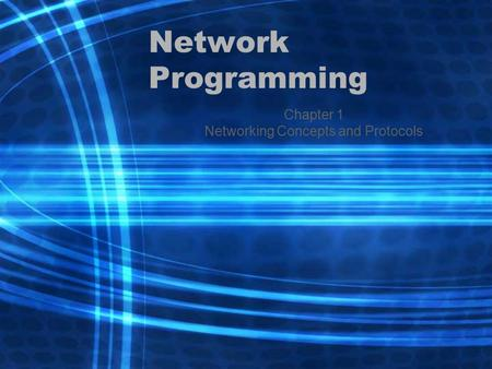 Network Programming Chapter 1 Networking Concepts and Protocols.