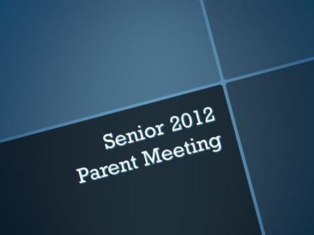 Senior 2012 Parent Meeting. Graduation Events DateActivityTimePlace May 10, 2012Cap & Gown11:30 amSHS Gym pick ‐ up May 11, 2012Senior Breakfast8:30 amSHS.