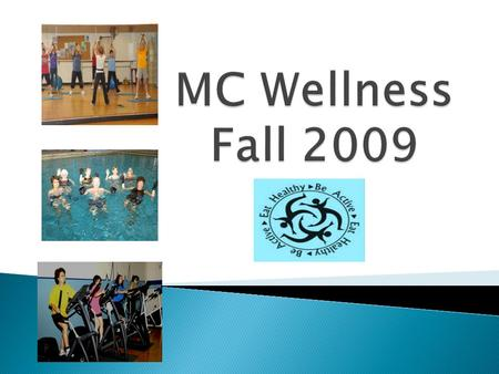 1. The Fall 2009 Wellness semester runs from 8/31/09 – 12/ 18/09. 2. Only faculty and staff with benefits are eligible to participate. 3. Prior to participation.