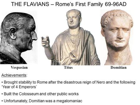 THE FLAVIANS – Rome's First Family 69-96AD