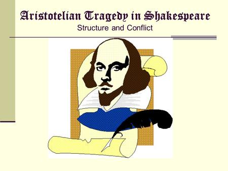 Aristotelian Tragedy in Shakespeare Structure and Conflict