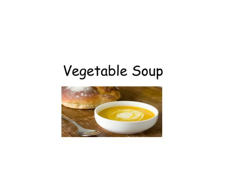 Vegetable Soup. Ingredients 3 carrots 3 large potatoes- peeled and cubed 1 parsnip, peeled and diced 1 turnip, peeled and diced 1 leek, sliced ½ onion,