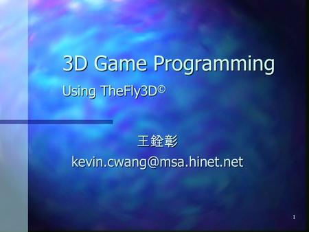 1 3D Game Programming Using TheFly3D ©