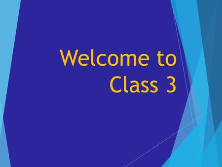 Welcome to Class 3. Content of evening  Who will my child work with?  What will be different in Key Stage 2?  What will be taught?  What will be expected.