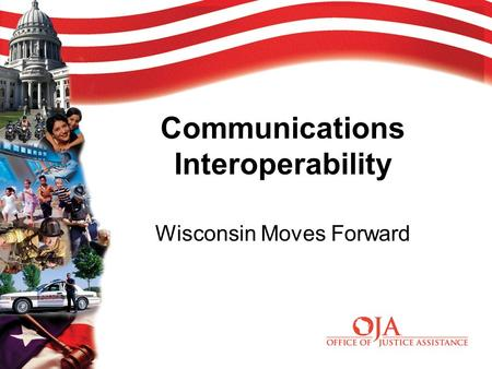 Communications Interoperability Wisconsin Moves Forward.